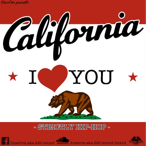 California I Love You 100 hiphop Mixcd By DussOva Aka 220 yardhype