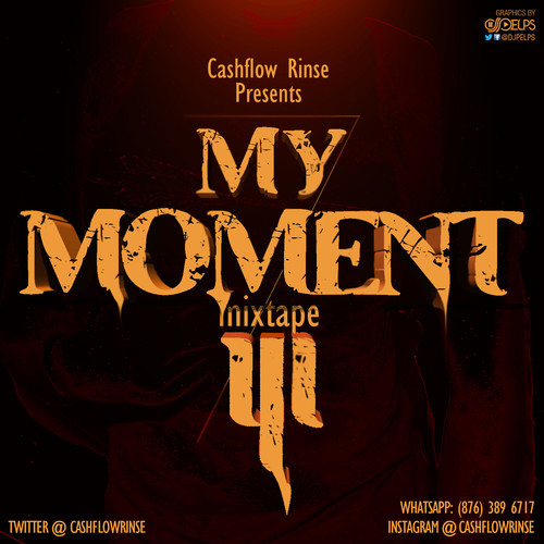 MY MOMENT VOL 3 MIXTAPE MIXED BY CASHFLOW RINSE yardhype