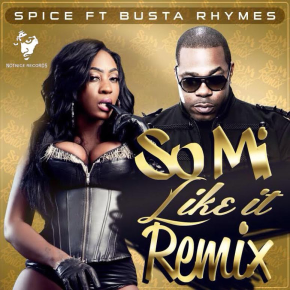 Notnice Records Presents Spice & Busta Rhymes So Mi Like It Remix yardhype